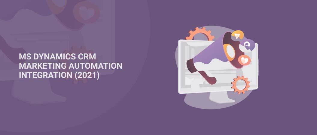MS Dynamics CRM Marketing Automation Integration (2021)