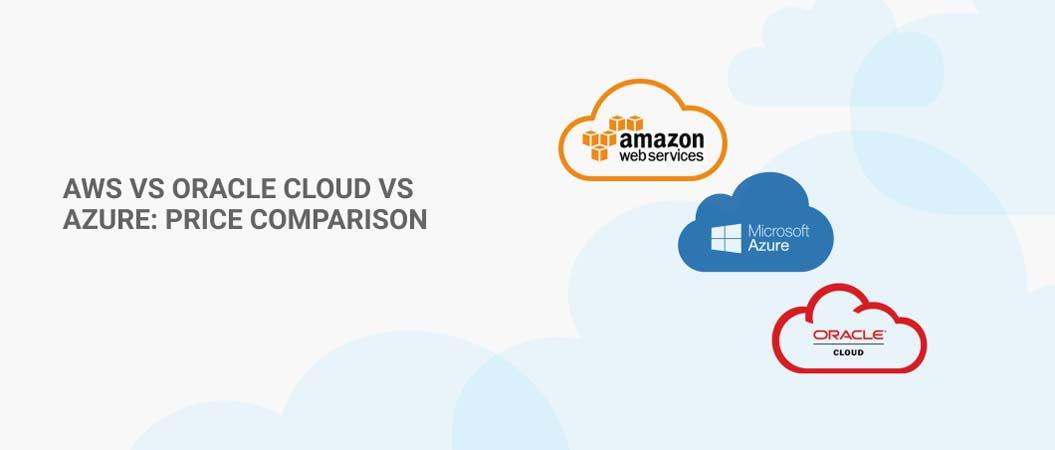 aws-vs-oracle-cloud-vs-azure-price-comparison
