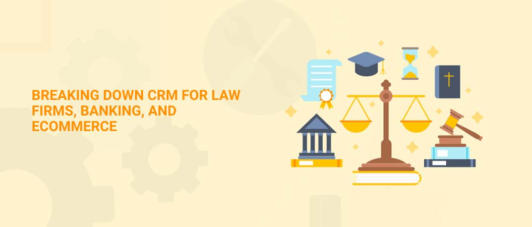 breaking-down-crm-for-law-firms-banking