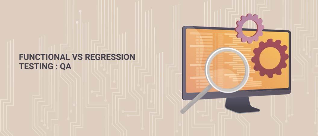 functional-vs-regression-testing-qa