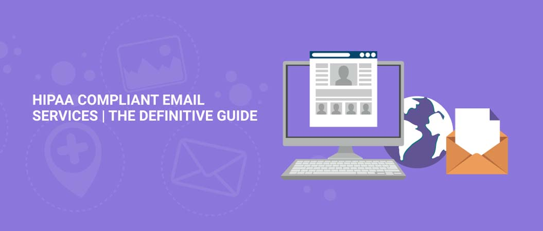 hipaa-compliant-email-services-the-definitive-guide