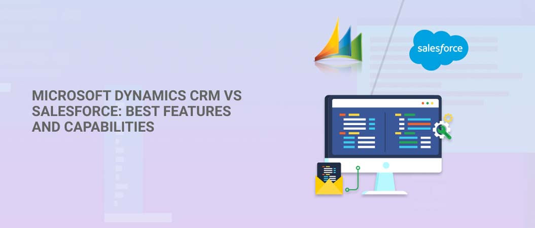 microsoft-dynamics-crm-vs-salesforce-best-features-and-capabilities-2021