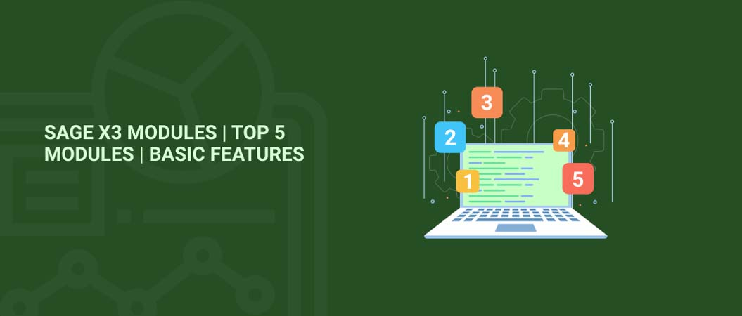 sage-x3-modules-top-5-modules-basic-features