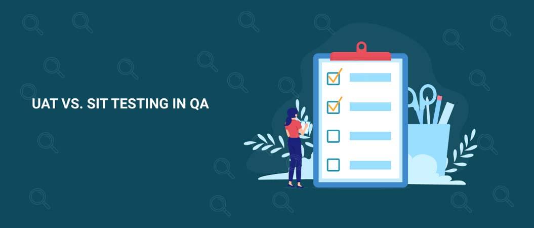 uat-vs-sit-testing-in-qa