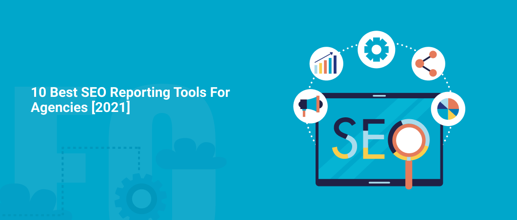 10-Best-SEO-Reporting-Tools-For-Agencies